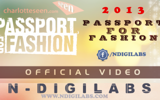 NDiGiLabs | 2013 Passport for Fashion Charlotte Seen (Official Video)